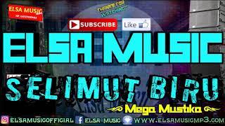 ELSA MUSIC - SELIMUT BIRU ( Mega Mustika )