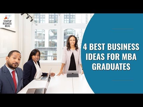 4 Best Business Ideas for MBA Graduates | Startup Business Ideas