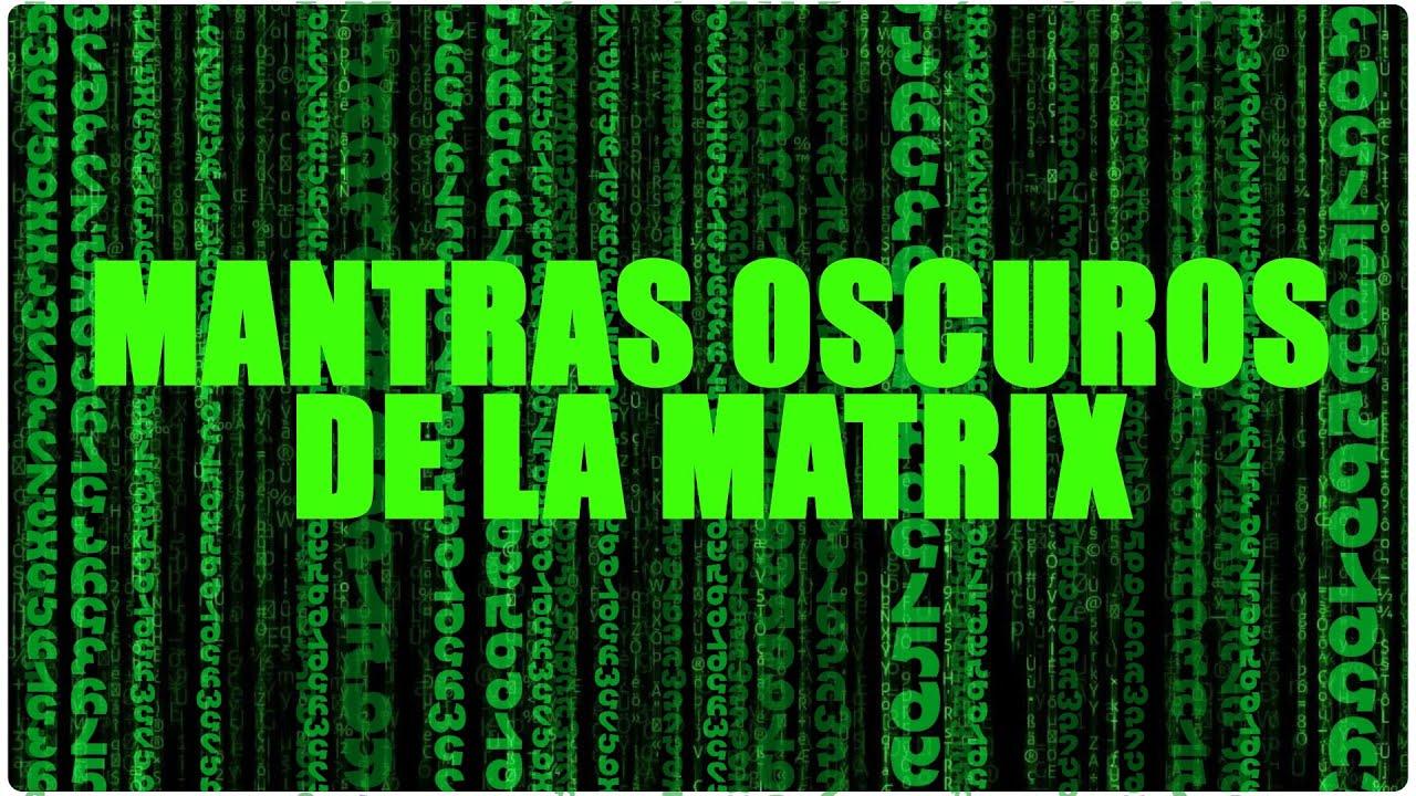 Mantras Oscuros de la Matrix para dormir la Espiritualidad