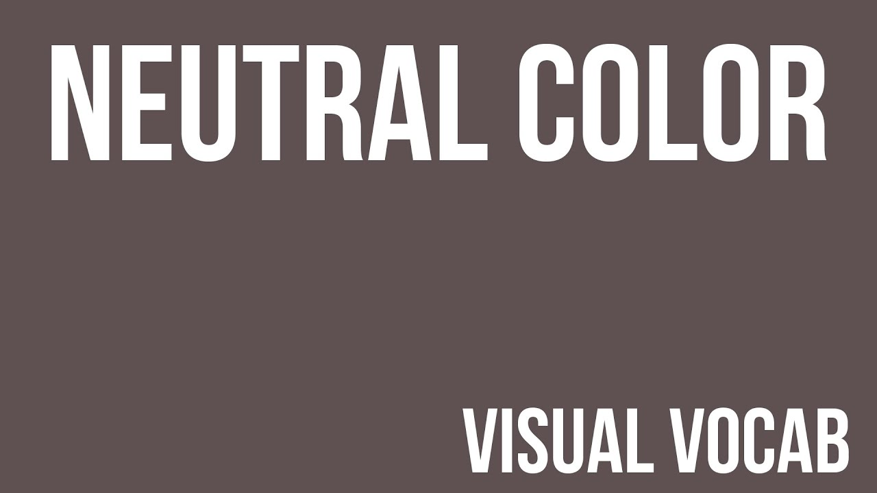Neutral Color Defined