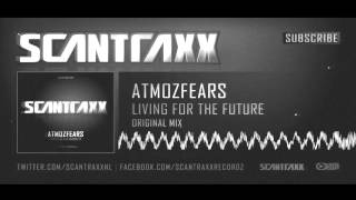 Atmozfears - Living For The Future (Original mix) HQ/HD