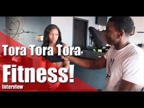 Tora Tora Tora Fitness Interview