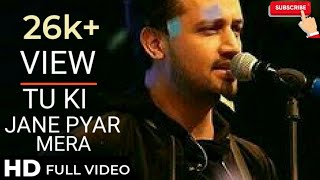 Tu Ki Jaane Pyar Mera By Atif alsam 2020 #on trending song #tik tok# trending song
