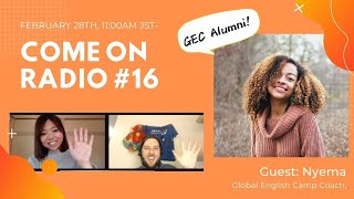 Come On Radio#16 - Global English Camp Alumni /Guest: Nyema