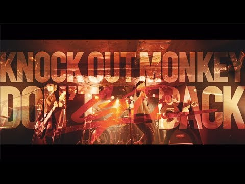 KNOCK OUT MONKEY - Don't go back (Official Music Video)