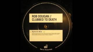 Rob Dougan ‎– Clubbed To Death (Hybrid Remix)
