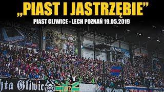 """""""Piast i Jastrzębie"""" - doping na meczu Piast Gliwice - Lech Poznań 19.05.2019"""