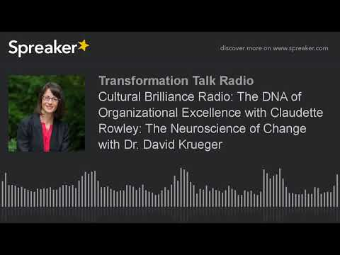 Cultural Brilliance Radio: The DNA of Organizational Excellence with Claudette Rowley: The Neuroscie