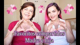 Tesoritos que compartimos: Favoritos Madre e Hija