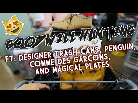 GOODWILL HUNTING FT: DESIGNER TRASH CANS, PENGUIN, COMME DES GARCONS, AND MAGICAL PLATES