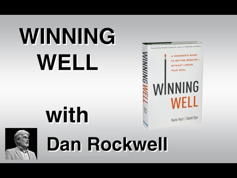 Winning Well Leadership Interview with Dan Rockwell