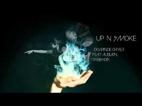 UP N SMOKE - DOMINOE CH'YEA FEAT AUBURN, TRYBISHOP &SAN BLAS / FREE DOWNLOAD LINK