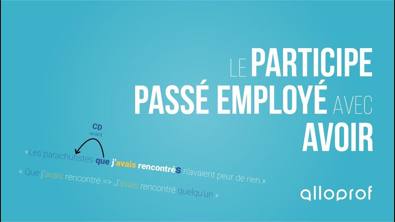 L Accord Du Participe Passe Employe Avec L Auxiliaire Avoir Alloprof