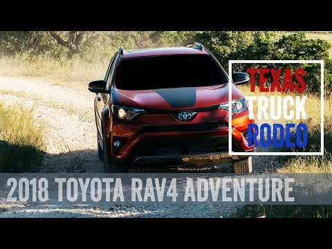 2018 Toyota RAV4 Adventure – Off-Road Adventure to the power of 4 | Texas Truck Rodeo