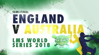 England v Australia | LMS Chester World Series 2018 | Semi-Final