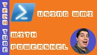 How to use WMI Objects with PowerShell - #HowToTuesday