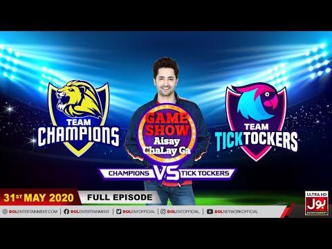 Game Show Aisay Chalay Ga League Season 2   31st May 2020   Champions Vs TickTockers