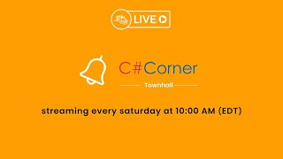 C# Corner Townhall - Episode 3