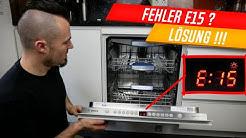 Geschirrspüler Fehler E15, Bosch, Siemens, Neff, Constructa, einfach erklärt! KüchenKönig