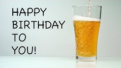 Happy Birthday Song - A Virtual Beer For You!