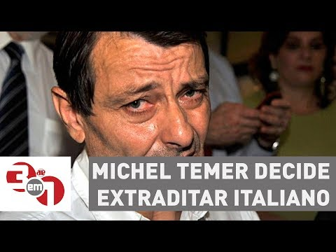 Michel Temer decide extraditar italiano Cesare Battisti, mas aguarda decisão do STF
