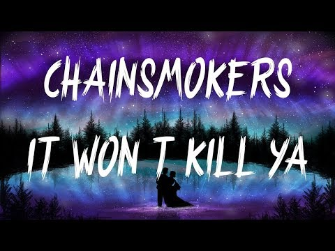 It Won't Kill Ya - The Chainsmokers ft. Louane | 1 HOUR