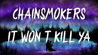 It Wont Kill Ya - The Chainsmokers Ft. Louane | 1 Hour
