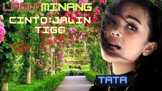 Lagu Minang terbaru - Pop minang - cinto jalin tigo [ Tata zeind ]