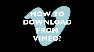 How to Download your Videos from Vimeo