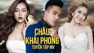 MV Nhạc Trẻ Châu Khải Phong Hay Nhất 2017 - Liên Khúc Nhạc Trẻ Hay Nhất 2017 Châu Khải Phong
