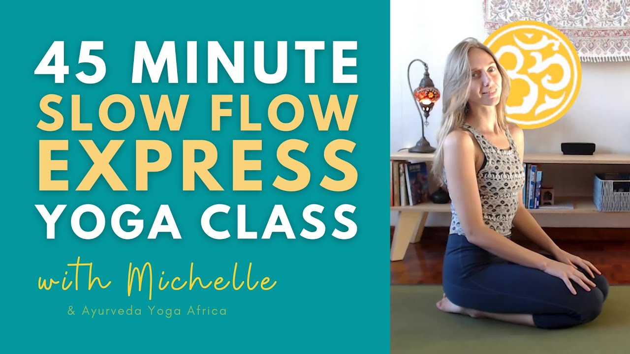 45 Minute Express Yoga Class | Slow Flow | Yoga Online with Michelle