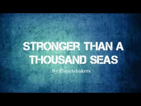 Stronger Than A Thousand Seas Cover (Planetshakers)