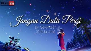 Seventeen - Jangan Dulu Pergi (lirik) Cover By Aviwkila