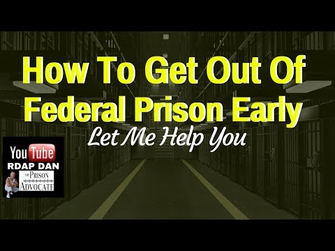 How To Get Out Out Of Federal Prison Early