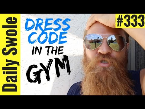 What to Wear in the Gym (DRESS CODE TOP TO BOTTOM) | Daily Swole 333