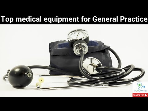 Top Medical Equipment For General Practice 2019