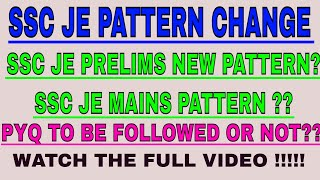 SSC JE PATTERN CHANGE | HOW TO GO THROUGH THE NEW PATTERN | EASY OR TOUGH | WATCH THE FULL VIDEO