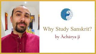 Why Study Sanskrit?