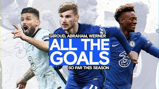 Timo Werner, Tammy Abraham & Olivier Giroud | Every Goal So Far This Season