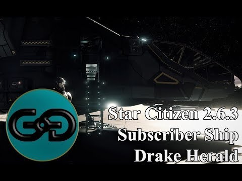 Star Citizen 2.6.3 Drake Herald review and Game play with NoulsGaming