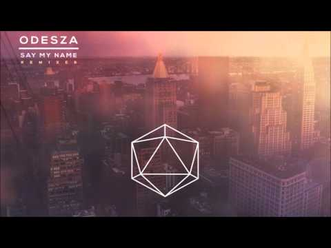 Odesza  Say My Name tatsuro Remix
