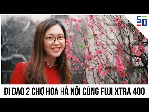 Lượn hai CHỢ HOA TẾT ở HÀ NỘI với FUJI XTRA 400 | Tập 14 | Lên Phim Xuống Phố | 50mm Vietnam
