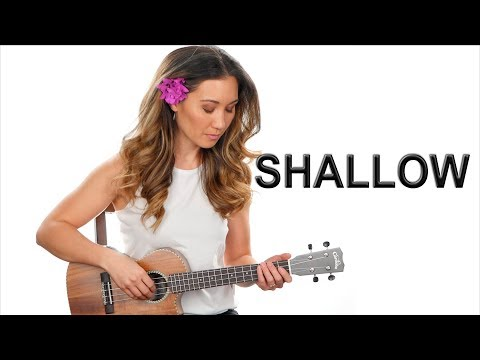 Shallow - Lady Gaga/Bradley Cooper Ukulele Tutorial With Fingerpicking, Chords, And Play Along