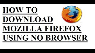 Gambar cover HOW TO DOWNLOAD MOZILLA FIREFOX USING NO BROWSER