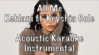 Kehlani - All Me (feat. Keyshia Cole) acoustic karaoke instrumental