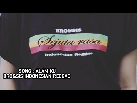 ALAMKU - Bro&Sis Indonesian Reggae