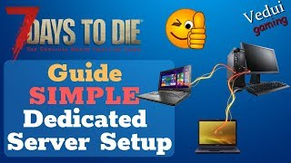 7 Days to Die Simple Dedicated Server Setup Guide @Vedui42