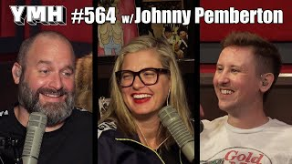 Your Mom's House Podcast - Ep. 564 w/ Johnny Pemberton