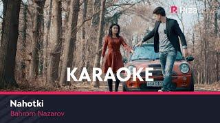 Bahrom Nazarov - Nahotki (karaoke version)