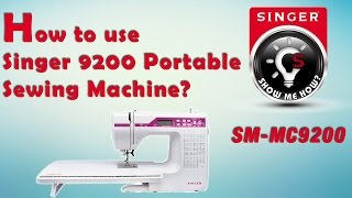 How to use Singer 9200 Portable Sewing Machine (SM-MC9200)